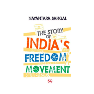 The Story Of India's Freedom Movement